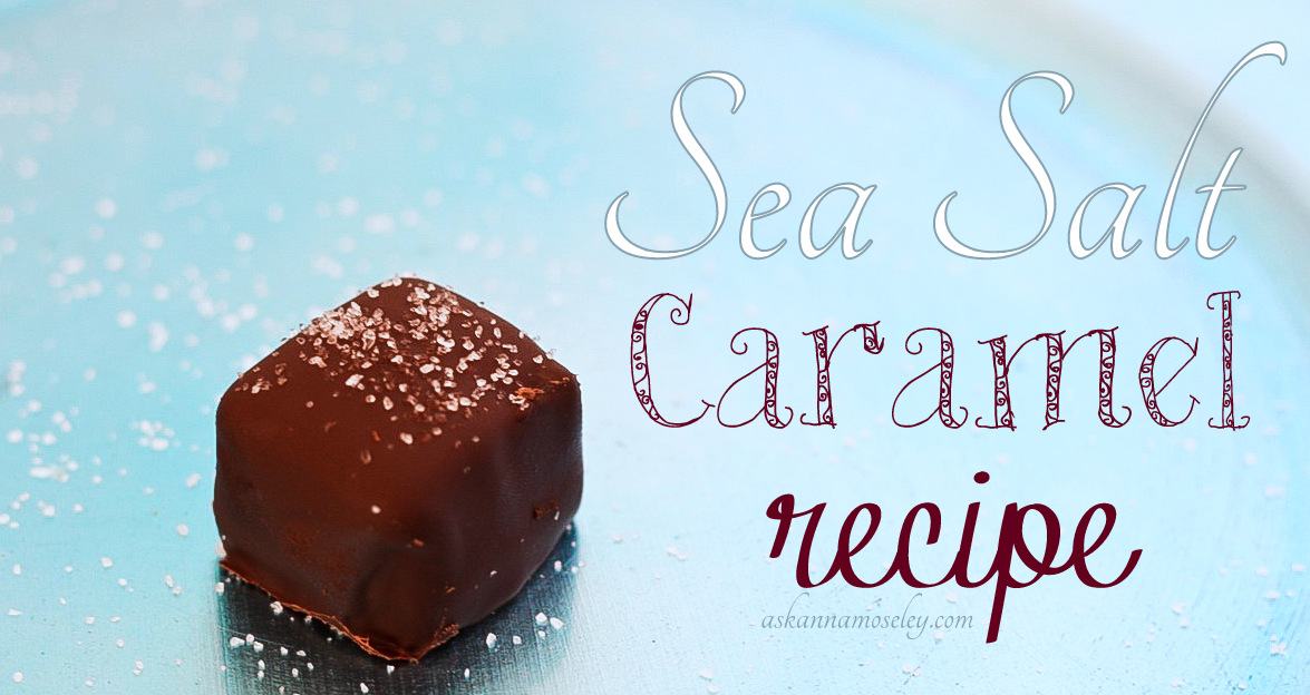 Sea Salt Caramels & other Delicious Christmas Recipes