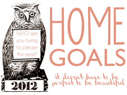 Home Goals for 2012