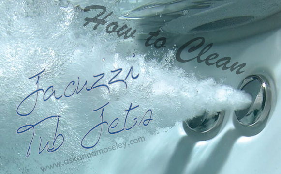 Cleaning Jacuzzi Tub Jets - Ask Anna