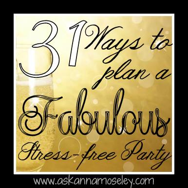31 Ways to Plan a Fabulous and Stress-free Party