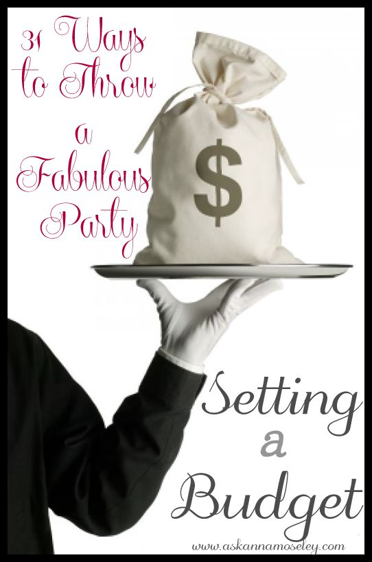 31 Ways to Plan a Fabulous Party: Setting a Budget