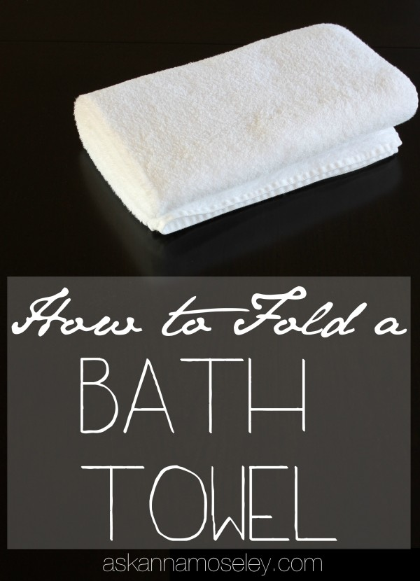 how to fold bath towels for organized cupboards ask anna. Black Bedroom Furniture Sets. Home Design Ideas