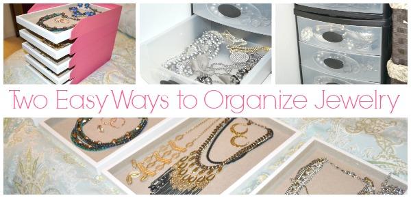 Two Easy Ways to Organize Jewelry