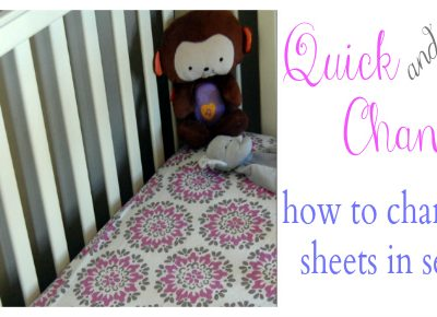 Quick and Easy Way to Change a Crib Sheet