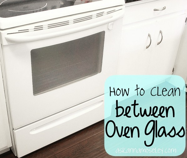 How to clean between the oven glass - Ask Anna