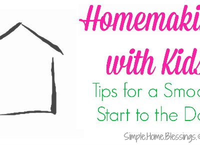 Homemaking Tips for a Smooth Start to the Day