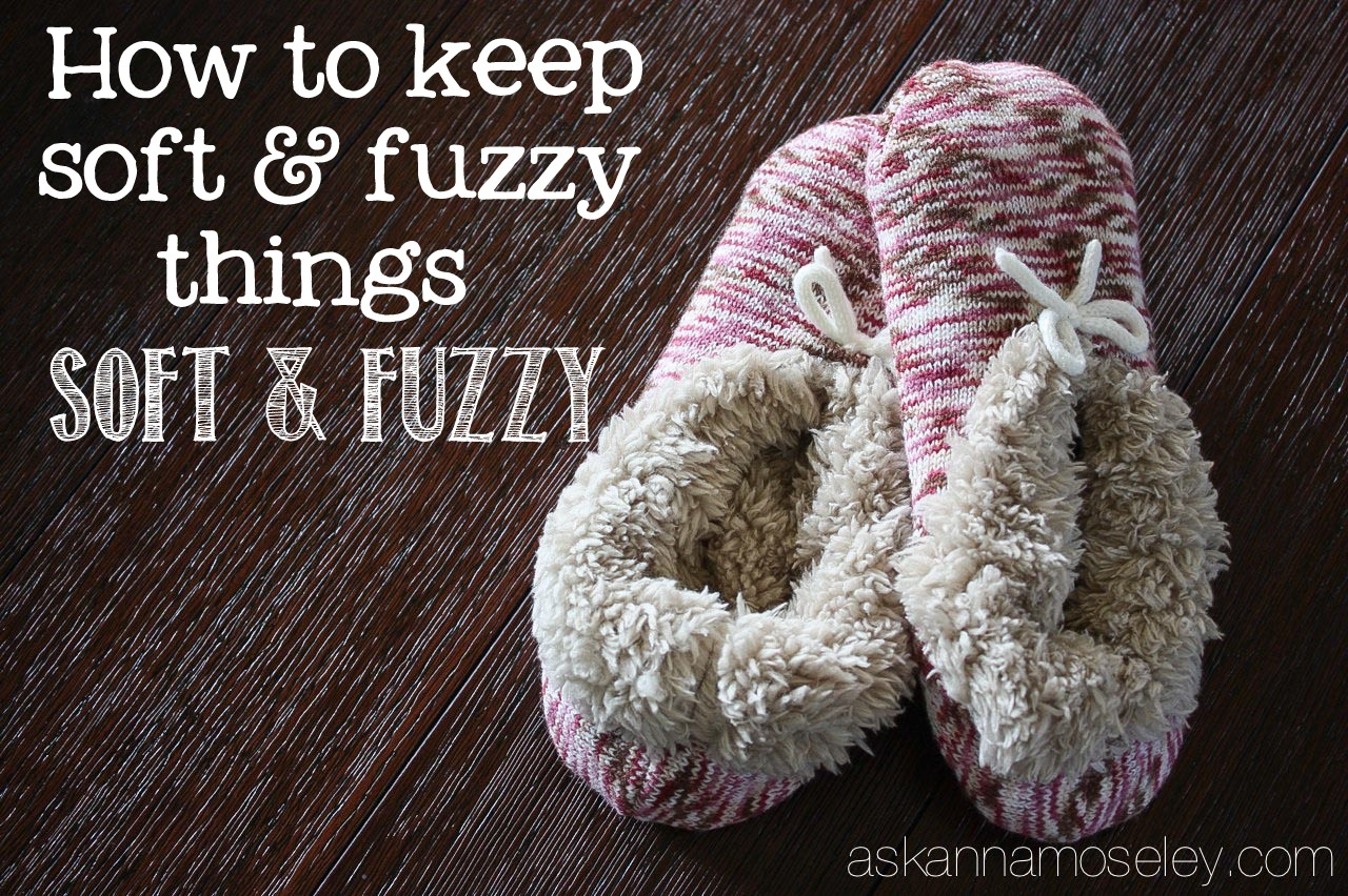 How to keep soft & fuzzy things, soft - Ask Anna