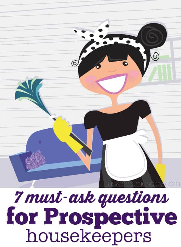 7 must-ask questions for potential housekeepers - Ask Anna