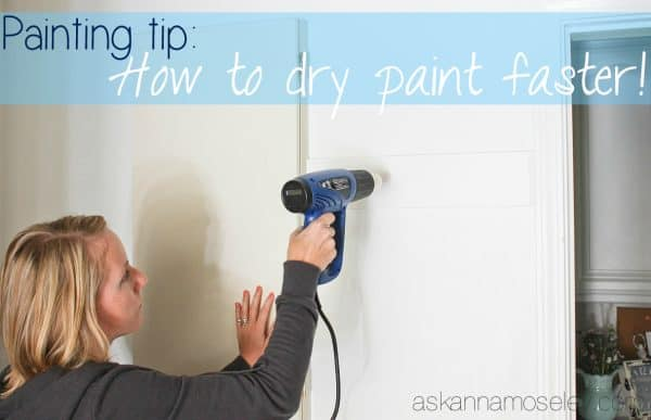 Painting tip: how to dry paint faster - Ask Anna