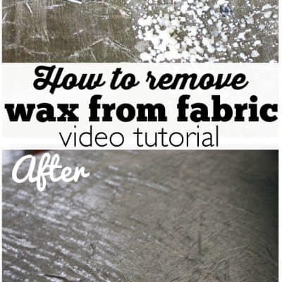 How to get Wax off Fabric and Everything Else (Video Tutorial)