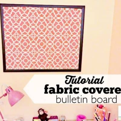 DIY Fabric Covered Bulletin Board