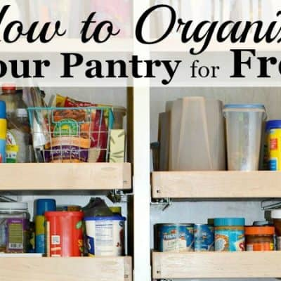 How to Organize the Pantry for FREE