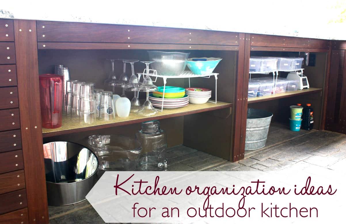kitchen organization ideas for an outdoor kitchen ask anna