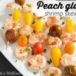 Peach Glazed Shrimp Skewers