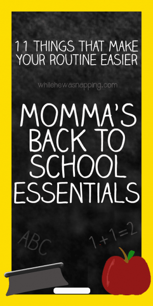 Momma's back to school essentials - While He Was Napping