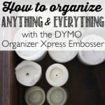 How to organize anything and everything with the DYMO Organizer Xpress Embosser - Ask Anna