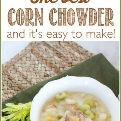 The BEST Corn Chowder You'll Ever Eat (my Mom's family recipe)