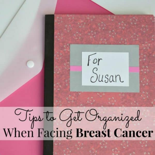 Tips to help you get organized when you're fighting breast cancer | Organized 31