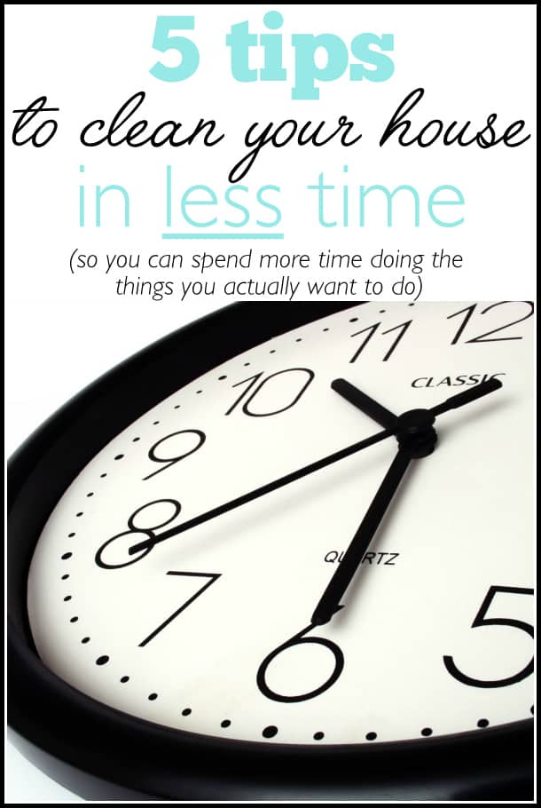 5 tips to clean your house in less time, so you can spend more time doing what you actually want to do | Ask Anna