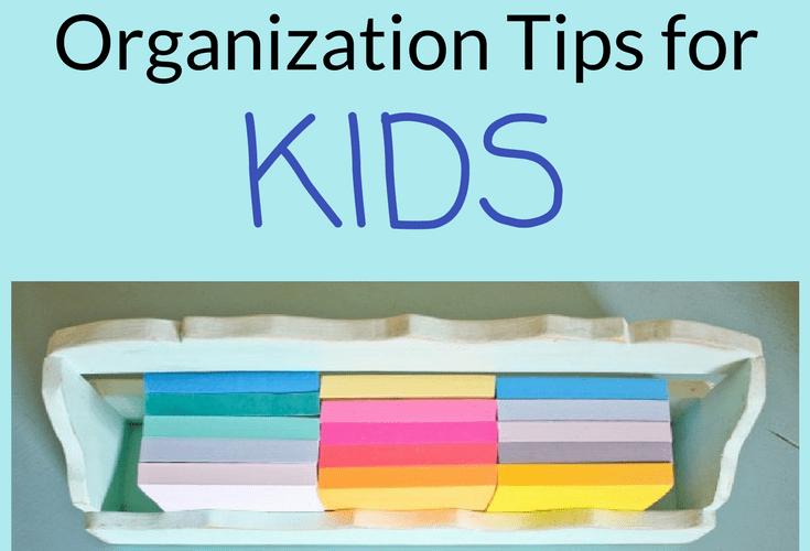 Quick & Easy Organization Tips for Kids