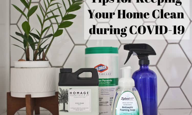 Tips for Keeping Your Home Clean During COVID-19 | Ask Anna